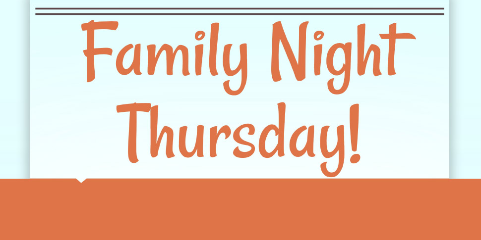 Family Night Thursday